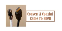Convert A Coaxial Cable To HDMI