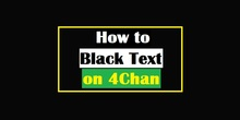 How to Black Text on 4Chan